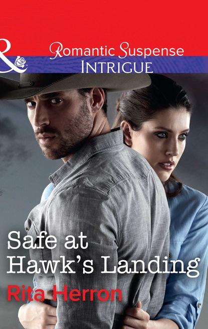 Фото - Rita Herron Safe At Hawk's Landing rita herron justice for a ranger