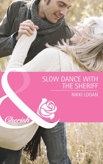Фото - Nikki Logan Slow Dance With The Sheriff nikki logan slow dance with the sheriff
