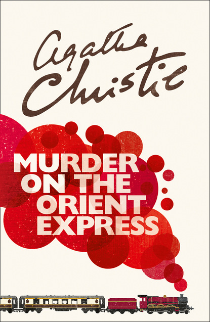 Фото - Agatha Christie Murder on the Orient Express агата кристи murder on the orient express