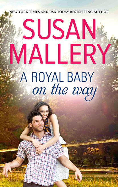Susan Mallery A Royal Baby on the Way valerie parv the princess and the playboy