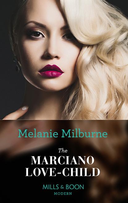 Фото - Melanie Milburne The Marciano Love-Child melanie milburne the marciano love child