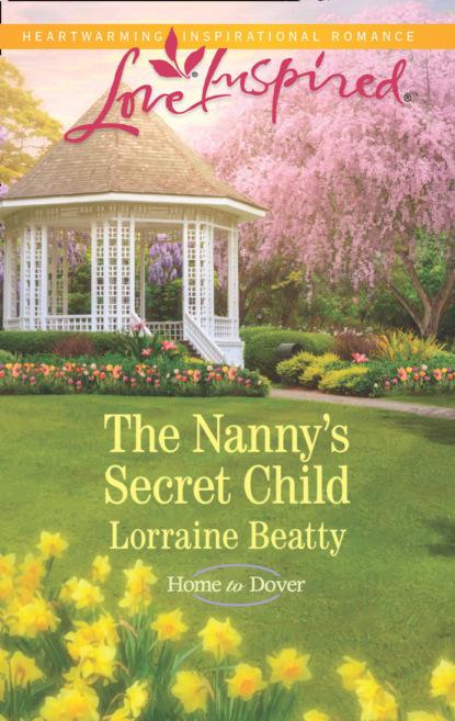 Lorraine Beatty The Nanny's Secret Child a mother s secret