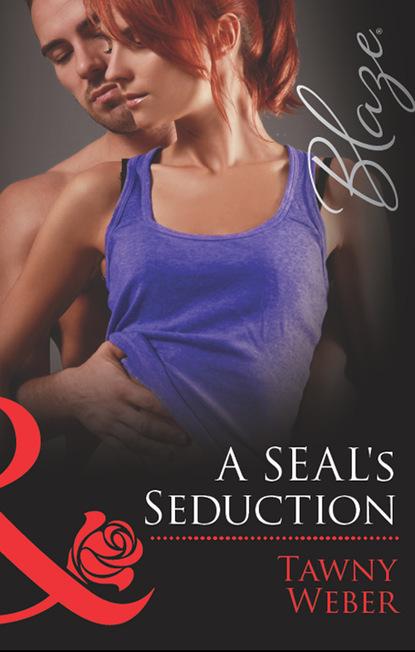 Фото - Tawny Weber A SEAL's Seduction tawny weber a seal s fantasy