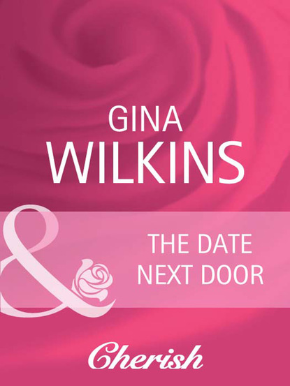 Gina Wilkins The Date Next Door gina wilkins a reunion and a ring