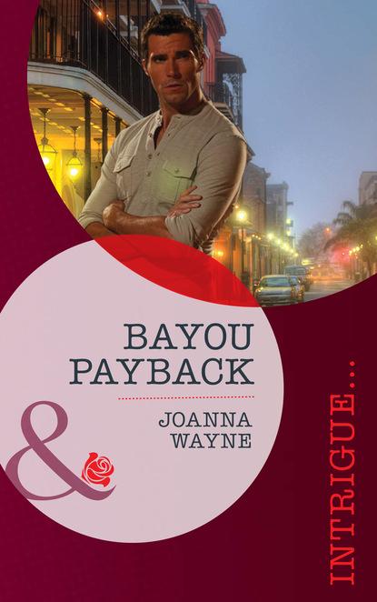 Фото - Joanna Wayne Bayou Payback joanna wayne behind the veil