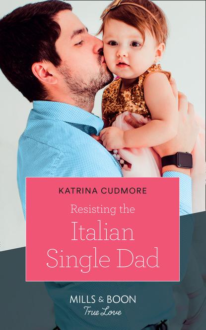 Katrina Cudmore Resisting The Italian Single Dad