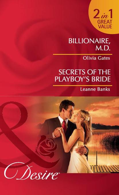Billionaire, M.D. / Secrets of the Playboy's Bride