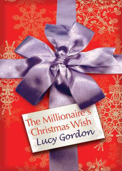 Lucy Gordon The Millionaire's Christmas Wish недорого