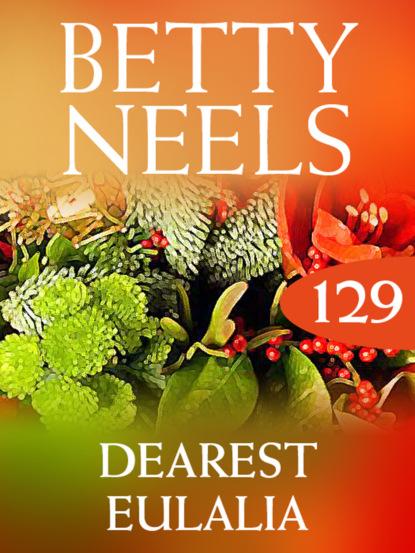 Фото - Betty Neels Dearest Eulalia betty neels the doctor s girl
