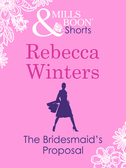 The Bridesmaid's Proposal (Valentine's Day Short Story)