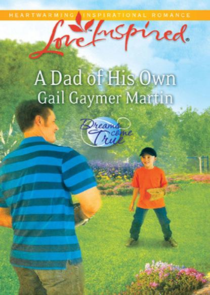 Gail Gaymer Martin A Dad of His Own недорого