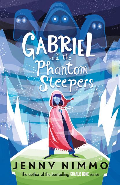 Фото - Jenny Nimmo Gabriel and the Phantom Sleepers jenny nimmo charlie bone and the shadow of badlock