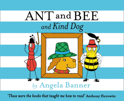 Angela Banner Ant and Bee and the Kind Dog ant middleton first man in leading from the front