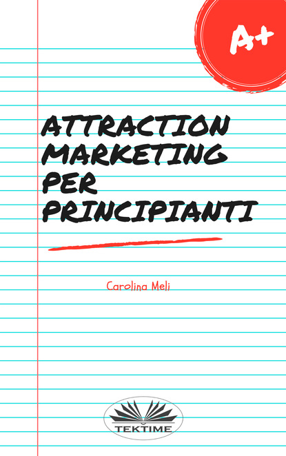 Carolina Meli Attraction Marketing Per Principianti yael eylat tanaka la mentalità di successo dei grandi leader
