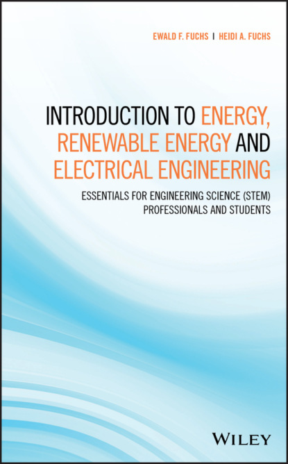 Фото - Ewald F. Fuchs Introduction to Energy, Renewable Energy and Electrical Engineering laloui lyesse energy geostructures innovation in underground engineering