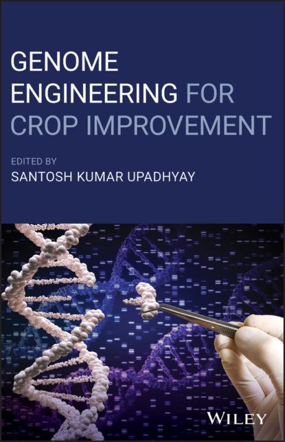Группа авторов Genome Engineering for Crop Improvement varshney rajeev translational genomics for crop breeding volume 2 improvement for abiotic stress quality and yield improvement