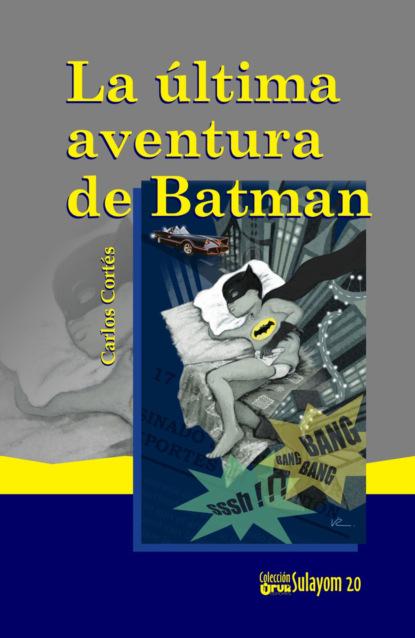 Фото - Carlos Cortés La última aventura de Batman paulo cristodero la trastienda de la pandemia en cuentos y relatos