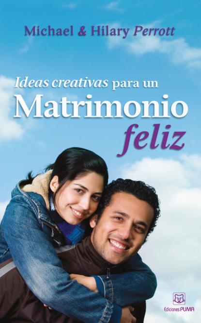 Фото - Michael Perrot Ideas creativas para un matrimonio feliz nathaniel edward davies cómo enriquecer su matrimonio