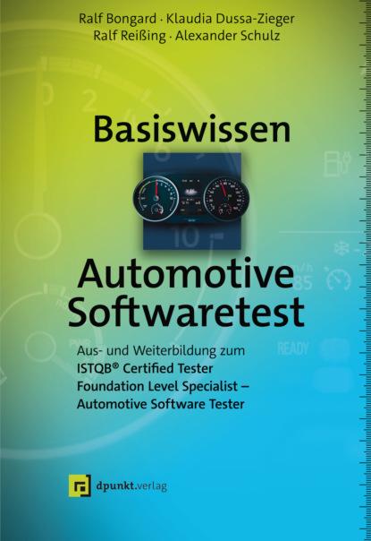 Фото - Ralf Bongard Basiswissen Automotive Softwaretest ralf bongard basiswissen automotive softwaretest