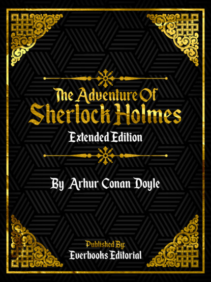 Everbooks Editorial The Adventure Of Sherlock Holmes (Extended Edition) – By Arhur Conan Doyle david marcum the mx book of new sherlock holmes stories part iv 2016 annual
