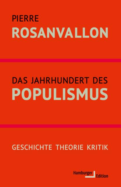 Фото - Pierre Rosanvallon Das Jahrhundert des Populismus wilhelm zimmerhackl die wahre demokratie die macht des geldes das paradies der gegenwart und zukunft