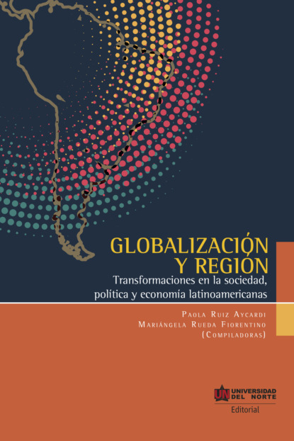 Фото - Paola Ruiz Aycardi Globalización y Región jenny elisa lópez rodríguez la implementación de políticas públicas y la paz reflexiones y estudios de casos en colombia