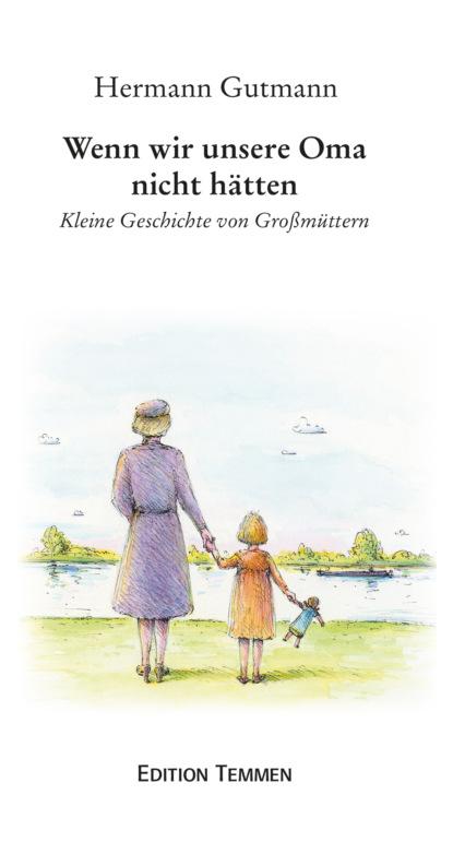 Фото - Hermann Gutmann Wenn wir unsere Oma nicht hätten hermann gutmann worpsweder geschichten