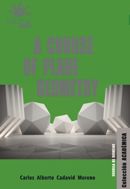 euclid euclid euclids elements of geometry Carlos Alberto Cadavid Moreno A course of plane geometry