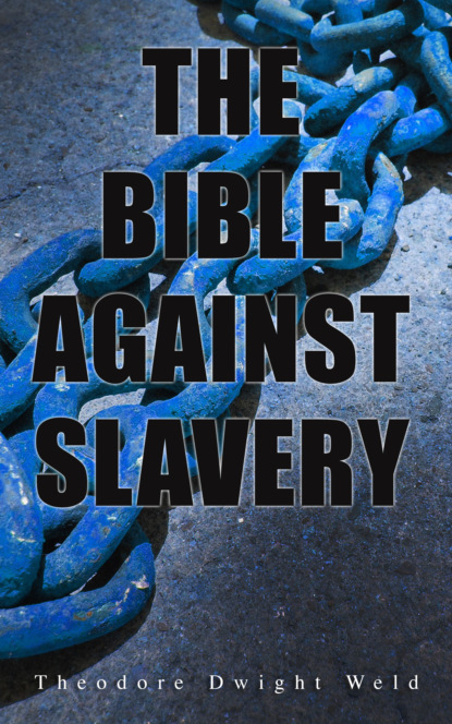 Theodore Dwight Weld The Bible Against Slavery fabulous moyo the bible the bullet and the ballot