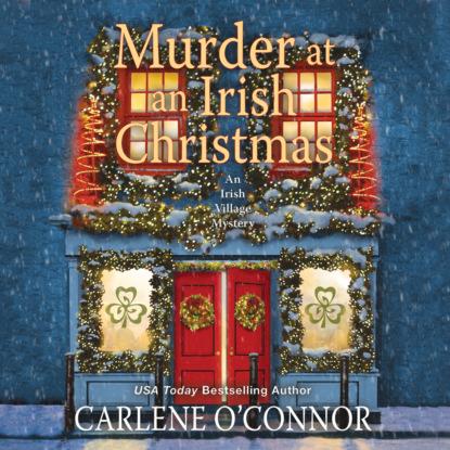 Фото - Carlene O'Connor Murder at an Irish Christmas - Irish Village Mystery, Book 6 (Unabridged) leslie meier christmas cookie murder lucy stone book 6 unabridged