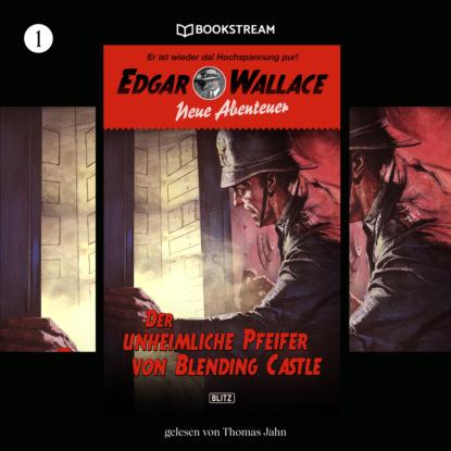 Фото - Edgar Wallace Der unheimliche Pfeifer von Blending Castle - Edgar Wallace - Neue Abenteuer, Band 1 (Ungekürzt) edgar wallace der mann der alles wußte