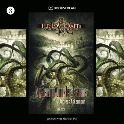 H. P. Lovecraft Das Mysterium dunkler Träume - H. P. Lovecrafts Schriften des Grauens, Folge 3 (Ungekürzt) h p lovecraft stadt ohne namen ungekürzt