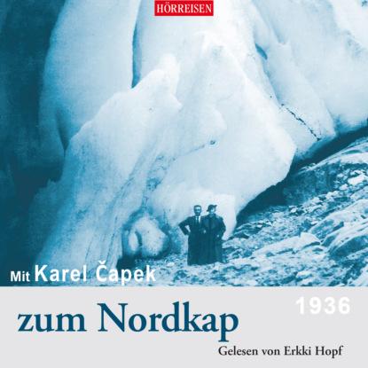 Karel Čapek Mit Karel Čapek zum Nordkap (Ungekürzt) karel čapek kritika slov