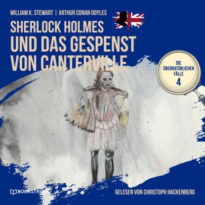 Фото - Sir Arthur Conan Doyle Sherlock Holmes und das Gespenst von Canterville - Die übernatürlichen Fälle, Folge 4 (Ungekürzt) oscar wilde das gespenst von canterville ungekürzt