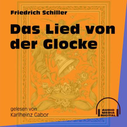 friedrich schiller zu der geschichte des malteser ordens ungekürzt Friedrich Schiller Das Lied von der Glocke (Ungekürzt)