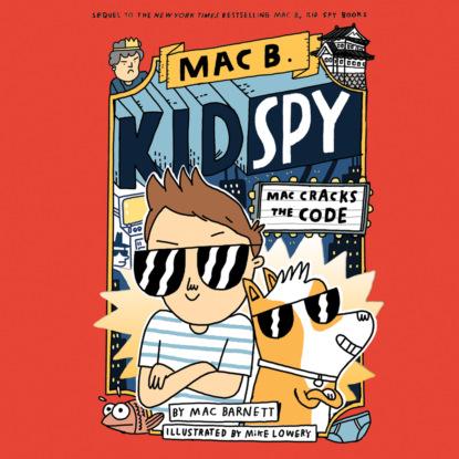 Mac Barnett Mac Cracks the Code - Mac B., Kid Spy, Book 4 (Unabridged)