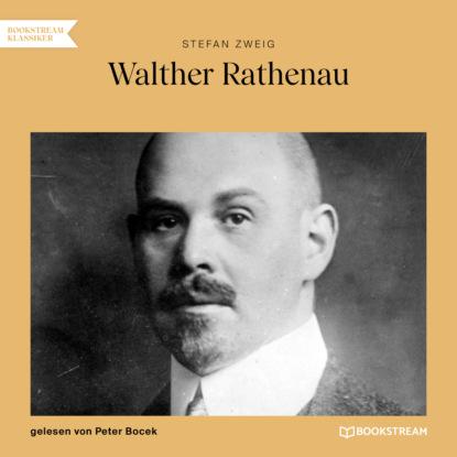 Stefan Zweig Walther Rathenau (Ungekürzt) недорого