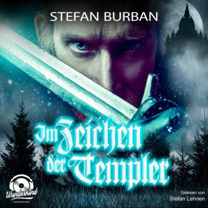 Stefan Burban Im Zeichen der Templer - Die Templer im Schatten, Band 1 (ungekürzt) недорого