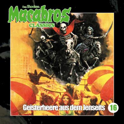Фото - Markus Winter Macabros - Classics, Folge 16: Geisterheere aus dem Jenseits dan shocker macabros classics folge 6 der horror trip