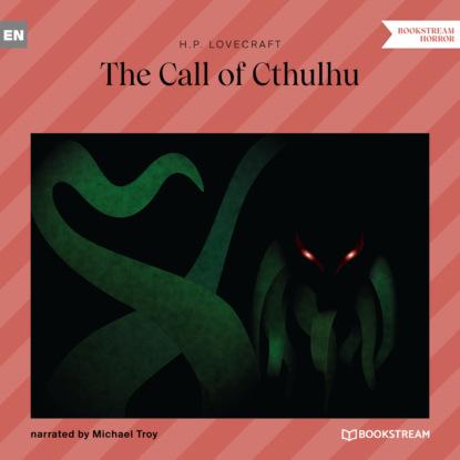 H. P. Lovecraft The Call of Cthulhu (Unabridged) недорого