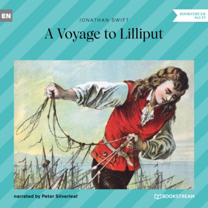 Jonathan Swift A Voyage to Lilliput (Unabridged) недорого