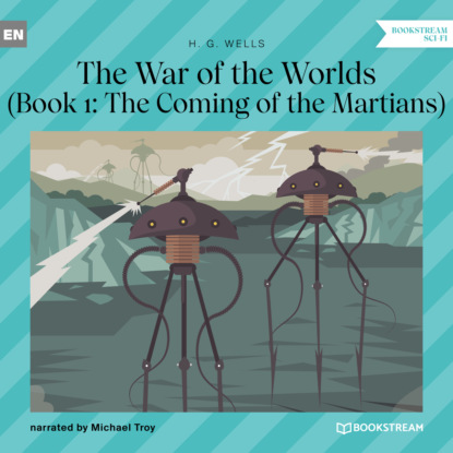 H. G. Wells The Coming of the Martians - The War of the Worlds, Book 1 (Unabridged) недорого
