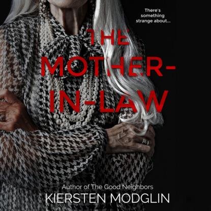 Kiersten Modglin The Mother-in-Law - a twisted psychological thriller (Unabridged) недорого