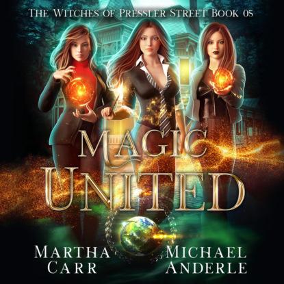 Magic United - Witches of Pressler Street, Book 5 (Unabridged)