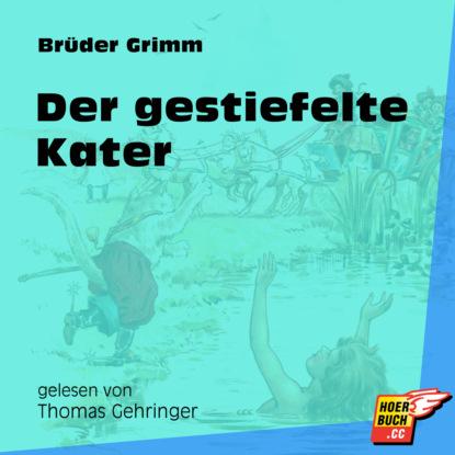 Brüder Grimm Der gestiefelte Kater (Ungekürzt) michael kater kultur unterm hakenkreuz
