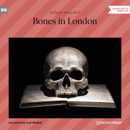 Edgar Wallace Bones in London (Unabridged) недорого