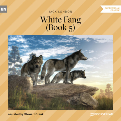 Фото - Jack London White Fang, Book 5 (Unabridged) jack london white fang