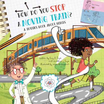 Фото - Lucy D. Hayes How Do You Stop a Moving Train? - A Physics Book About Forces (Unabridged) leslie meier christmas cookie murder lucy stone book 6 unabridged