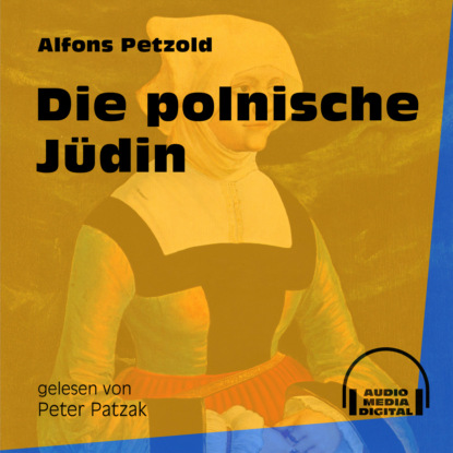 Фото - Alfons Petzold Die polnische Jüdin (Ungekürzt) alfons petzold lina berger ungekürzt