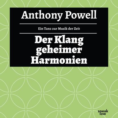 Фото - Anthony Powell Der Klang geheimer Harmonien - Ein Tanz zur Musik der Zeit, Band 12 (Ungekürzte Lesung) ann petry country place ungekürzte lesung